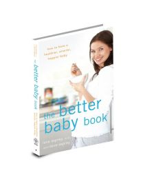 The Better Baby Book by Dave Asprey And Lana Asprey